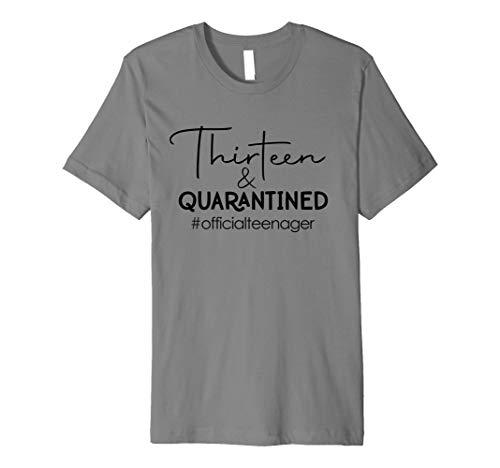 Thirteen & Quarantined 13 Years Old 13th Birthday Gift Teens Premium T-Shirt