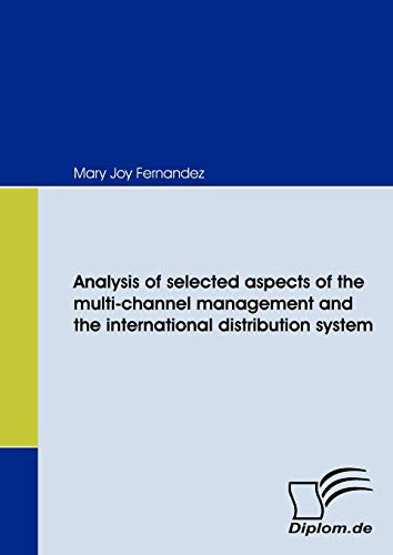 Analysis of selected aspects of the multi-channel management and the international distribution system (Diplomica)