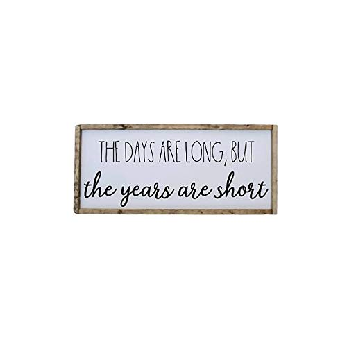 The Days Today's only Are Long Deluxe But Sign Years Farmhouse Short Style