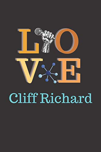 LOVE Cliff Richard: journal Notebook 6x9 120 Pages for People they love CLIFF RICHARD.
