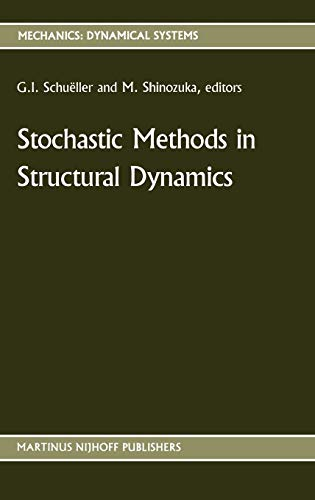 Stochastic Methods in Structural Dynamics (Mechanics: Dynamical Systems (10))