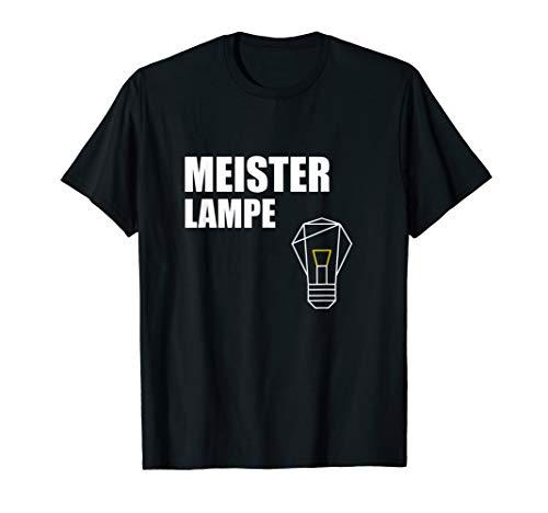 Meister Lampe Veranstaltungstechnik Lichttechniker T-Shirt