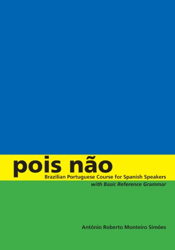Compare Textbook Prices for Pois não: Brazilian Portuguese Course for Spanish Speakers, with Basic Reference Grammar Revised ed. Edition ISBN 9780292717817 by Simões, Antônio Roberto Monteiro
