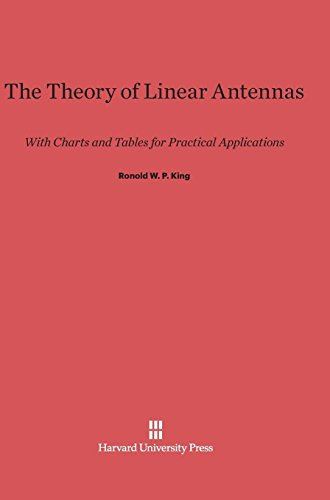 The Theory of Linear Antennas: With Charts and Tables for Practical Applications