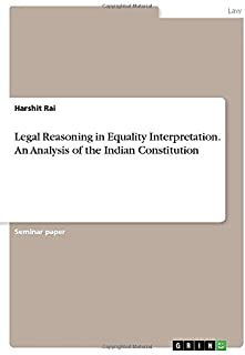 Legal Reasoning in Equality Interpretation. An Analysis of the Indian Constitution