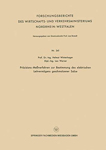 Präzisions-Meßverfahren zur Bestimmung des elektrischen Leitvermögens geschmolzener Salze (Forschungsberichte des Wirtschafts- und Verkehrsministeriums Nordrhein-Westfalen (341), Band 341)