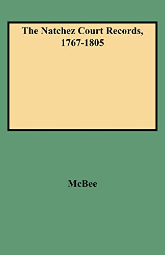 Compare Textbook Prices for The Natchez Court Records, 1767-1805  ISBN 9780806314525 by McBee