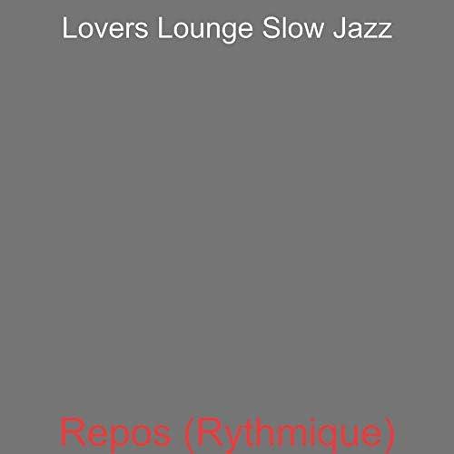 Lovers Lounge Slow Jazz