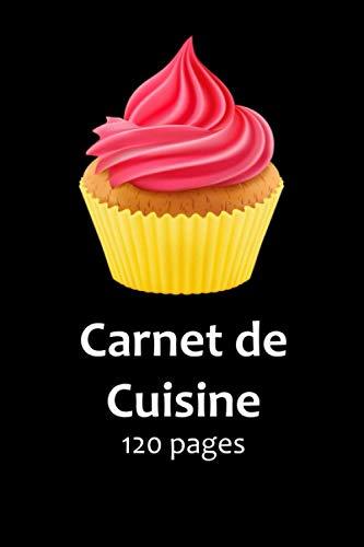Carnet de Cuisine: 120 page - carnet de cuisine à compléter - 3 - carnet de cuisine à remplir - idéal pour cuisinier amateur-idéal pour chef cuisinier ... cuisinier carnet - chef cuisinier Cahier