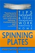 Spinning Plates: Tips, Thoughts and Ideas for Juggling Work ...