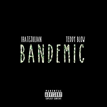 Bandemic (feat. Teddy Blow)