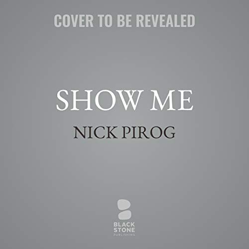 Show Me     Thomas Prescott, Book 4              By:                                                                                                                                 Nick Pirog                           Length: 10 hrs     Not rated yet     Overall 0.0