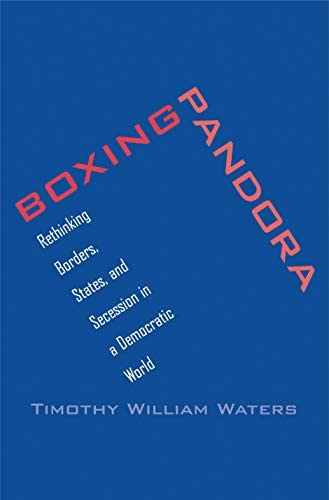Boxing Pandora Rethinking Borders States and Secession in a Democratic World product image