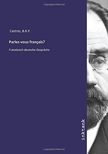 Parlez-vous français?: Französisch deutsche Gespräche