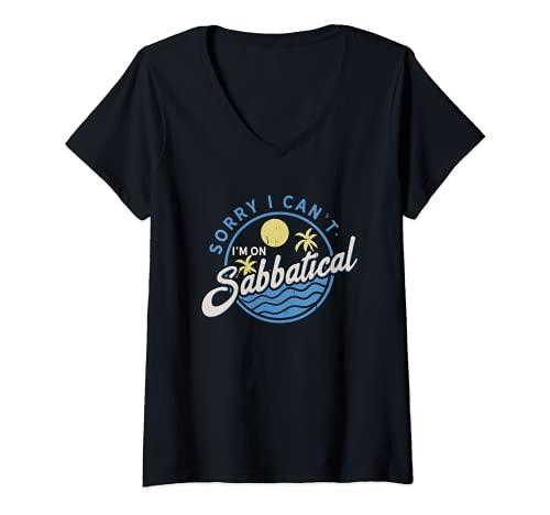Mujer Sorry I Can't I'm On Sabbatical - Pausa de carrera Camiseta Cuello V