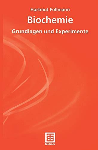 Biochemie. Grundlagen und Experimente (Teubner Studienbücher Chemie)