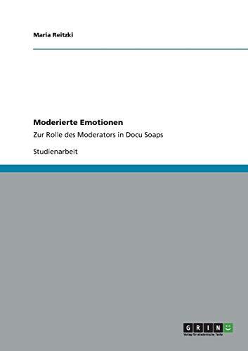Moderierte Emotionen: Zur Rolle des Moderators in Docu Soaps