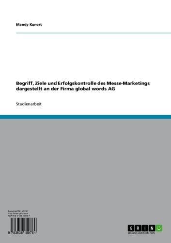 Begriff, Ziele und Erfolgskontrolle des Messe-Marketings dargestellt an der Firma global words AG