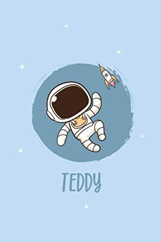 Teddy: Personalisiertes A5-Tagebuch, Astronaut im Weltraum-Notizbuch für Jungen und Kinder, Tagebuch für Kinder mit dem Namen Teddy, Geburtstagsgeschenk für Astronauten und Weltraumliebhaber