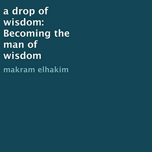 A Drop of Wisdom: Becoming the Man of Wisdom Titelbild