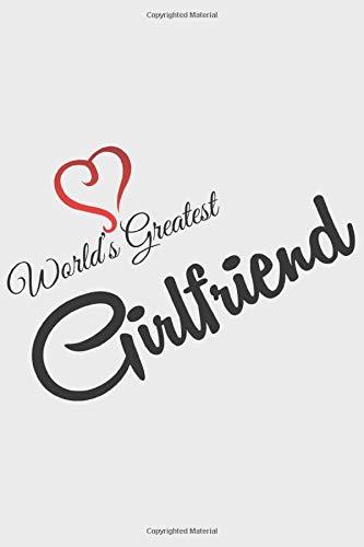 World Greatest GIRLFRIEND: World Greatest GIRLFRIEND: Notizbuch / Notebook / Journal / Taschenbuch Geschenk (6 x 9 Zoll - 110 Seiten - liniert)