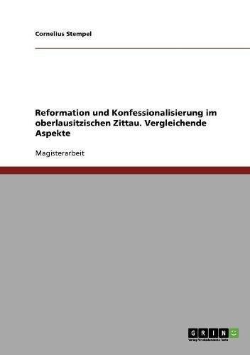 Reformation und Konfessionalisierung im oberlausitzischen Zittau. Vergleichende Aspekte