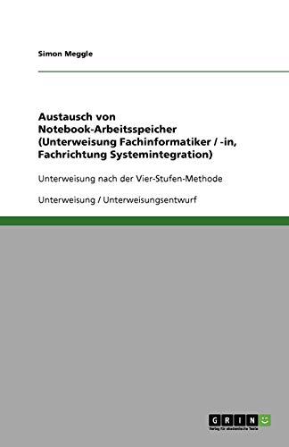 Austausch von Notebook-Arbeitsspeicher (Unterweisung Fachinformatiker / -in, Fachrichtung Systemintegration): Unterweisung nach der Vier-Stufen-Methode