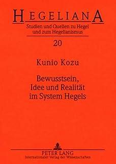 Bewusstsein, Idee Und Realitaet Im System Hegels (Hegeliana)
