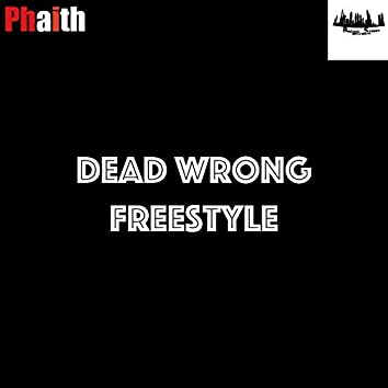 Dead Wrong Freestyle