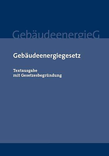 Gebäudeenergiegesetz: Textausgabe mit Gesetzesbegründung