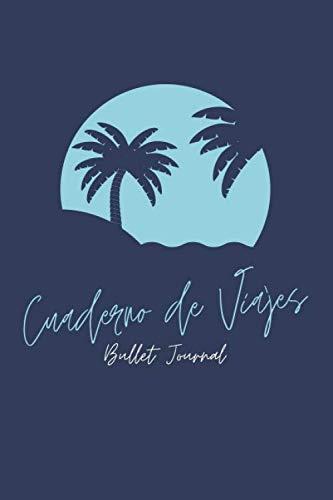 Cuaderno de Viajes – Bullet Journal con 95 páginas – Libreta para escribir, planificar y recordar tus aventuras – Regalos originales (Cuadernos de Viaje)