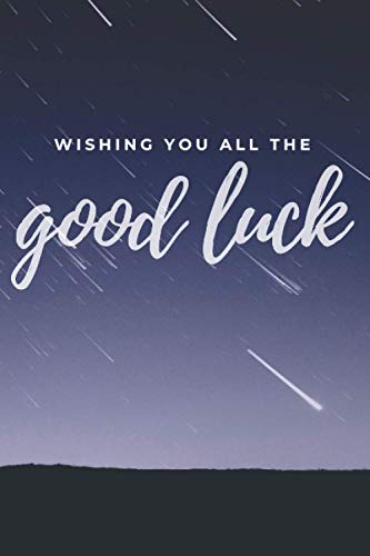 wishing you all the good luck: 120 Dot Grid/Bullet Pages - 6' x 9' - Planner, Journal, Notebook, Composition Book, Diary for Women, Men, Teens, and Children