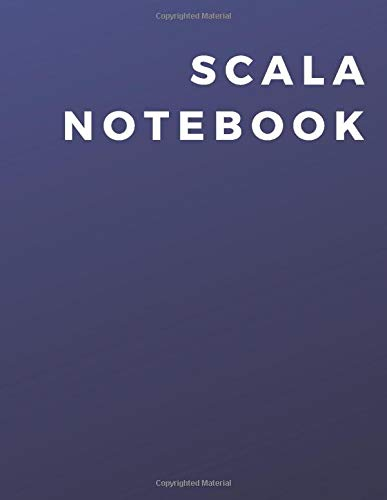 Scala Programming Notebook: A Scala Programming Notebook|Journal|Diary For Daily Use