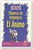 2002 Maneras de levantarse el animo (Spanish Edition)