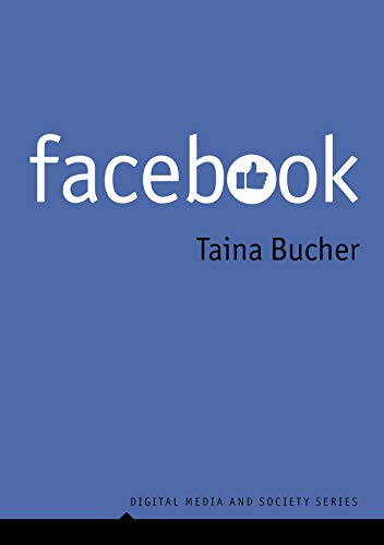 Compare Textbook Prices for Facebook Digital Media and Society 1 Edition ISBN 9781509535170 by Bucher, Taina
