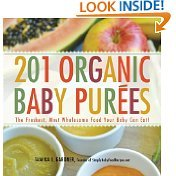 201 Organic Baby Purees: The Freshest, Most Wholesome Food Your Baby Can Eat! by Tamika L. Gardner (Jan 15, 2012)