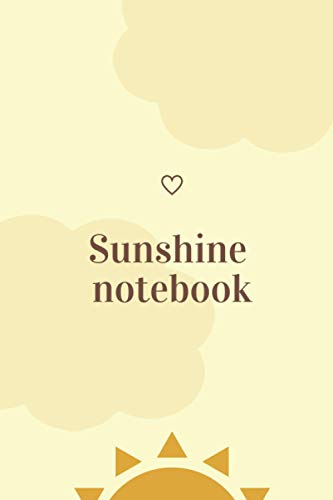 """Sunshine notebook: You are my sunshine notebook and journal for girls and women 