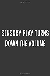 Sensory Play Turns Down The Volume: Stiffer Than A Greeting Card: Use Our Novelty Journal To Document Your Sexual Adventures, Fantasies, or Kinky ... Makes a Great BDSM Lifestyle Gift For Adults