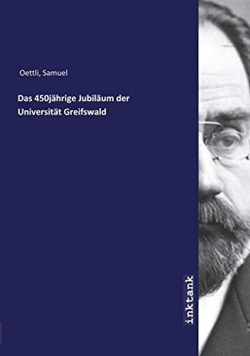 Oettli, S: 450jährige Jubiläum der Universität Greifswald