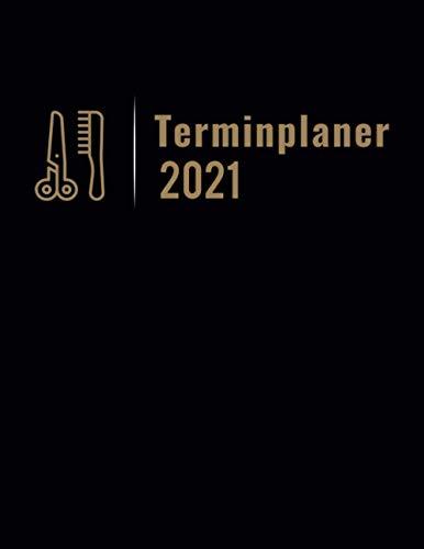 Terminplaner 2021: Terminbuch Friseur Salon mit viertelstündiger Einteilung für Termine   Tagesplaner Januar bis Dezember 2021   Von 7.00 Uhr bis 20.00 Uhr