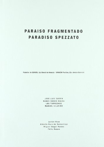 Paraiso Fragmentado/P Spezzato: Spanish Pavillon 52 Venice Biennale