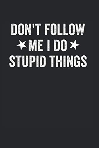 Don't Follow Me I Do Stupid Things: Notebook Notizbuch Register Karo Kariert Journal Din A5 150 Seiten Matheheft I Schulheft I Skizzenbuch I Tagebuch I Ideenbuch I Dumme Sachen