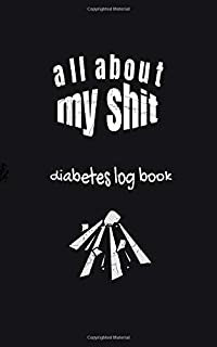 Diabetes log book: Blood sugar log book small size to record your stuff daily. (All about my shit - notebook & logs)