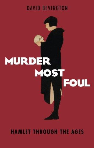 Murder Most Foul: Hamlet Through th…