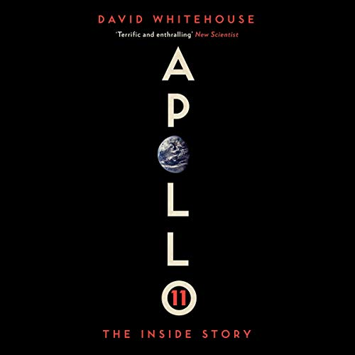 Apollo 11     The Inside Story              De :                                                                                                                                 David Whitehouse                               Lu par :                                                                                                                                 Simon Mattacks                      Durée : 8 h et 8 min     Pas de notations     Global 0,0