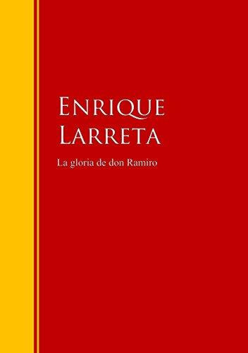 La gloria de don Ramiro: Biblioteca de Grandes Escritores