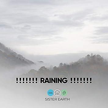 ! ! ! ! ! ! ! Raining ! ! ! ! ! ! !