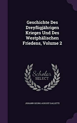 Geschichte Des Dreyssigjahrigen Krieges Und Des Westphalischen Friedens, Volume 2