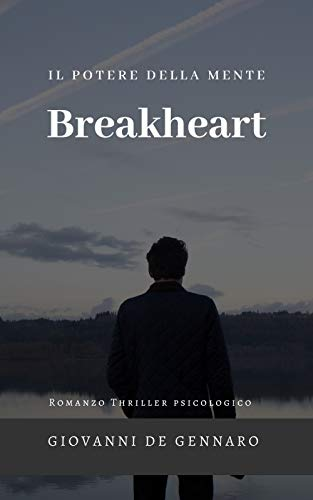 BREAKHEART: IL POTERE DELLA MENTE. LIBRO THRILLER PSICOLOGICO