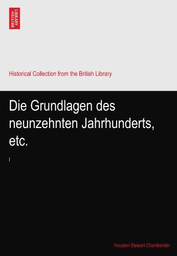 Die Grundlagen des neunzehnten Jahrhunderts, etc.